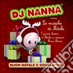 Dj Nanna - Le Musiche Di Natale cd musicale di Nanna Dj