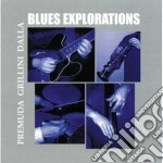 Premuda / Dalla / Grillini - Blues Explorations cd musicale di Premuda/dalla/grilli
