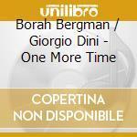 Borah Bergman & Giorgio Dini - One More Time cd musicale di BERGMAN BORAH & GIOR