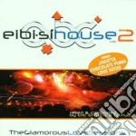 Eibi-si House Vol.2 - The Glamourous Love Session cd musicale di EIBI-SI'