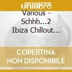SCHHHH...volumes dos(tv+2cd) cd musicale di ARTISTI VARI