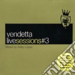 Artisti Vari - Vendetta Livesessions.3 cd musicale di Artisti Vari