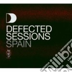Artisti Vari - Defected Sessions Spain cd musicale di Artisti Vari