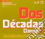Dos Decadas Dance - Vol.2 cd musicale di Dos decadas dance