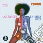 Artisti Vari - Las Tardes En Ibiza 2003 cd musicale