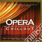 Artisti Vari - Opera Chillout cd musicale di ARTISTI VARI