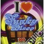 I Love Funky Disco - 80's Selectio cd musicale di ARTISTI VARI