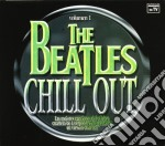 Beatles Chill Out: Volume 1 cd musicale di ARTISTI VARI