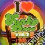 I LOVE FUNKY DISCO VOL.2 cd musicale di ARTISTI VARI