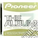 Pioneer The Album 07 cd musicale di ARTISTI VARI