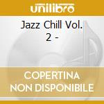 JAZZ CHILL VOL.2 cd musicale di BERK & THE VIRTUAL BAND