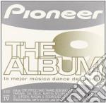 Artisti Vari - Pioneer The Album 9 cd musicale di ARTISTI VARI