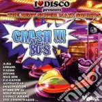 I LOVE DISCO CRASH 80'S VOL. 2 cd musicale di ARTISTI VARI