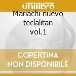Mariachi nuevo teclalitan vol.1 cd musicale di Mariachi nuevo tecalitlan