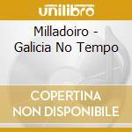 Galicia no tempo cd musicale di Milladoiro