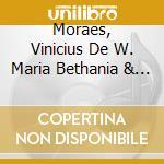 CON MARIA BETANIA Y TOQUINHO cd musicale di DE MORAES VINICIUS