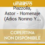 Piazzolla homenaje adios cd musicale di Astor Piazzolla