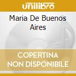 MARIA DE BUENOS AIRES cd musicale di PIAZZOLLA A./FERRER H.