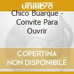 CONVITE PARA OUVIR cd musicale di BUARQUE CHICO