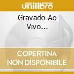 GRAVADO AO VIVO... cd musicale di JOBIM/VINICIUS/TOQUINHO/MIUCHA
