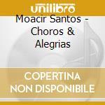 CHOROS & ALEGRIA cd musicale di SANTOS MOACIR