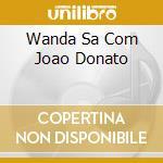WANDA SA COM JOAO DONATO cd musicale di WANDA SA