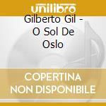 O SOL DE OSLO cd musicale di GILBERTO GIL