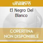 EL NEGRO DEL BLANCO cd musicale di MOURA PAULO & COSTA YAMANDU