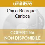 CARIOCA cd musicale di BUARQUE CHICO