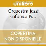 Orquestra jazz sinfonica &... cd musicale di Toquinho