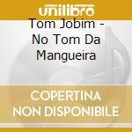 NO TOM DA MANGUEIRA cd musicale di ARTISTI VARI