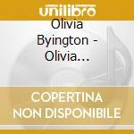 OLIVIA BYINGTON cd musicale di BYINGTON OLIVIA