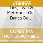 LINS IVAN & THE METROPOLE ORCHESTRA       cd musicale di Ivan Lins