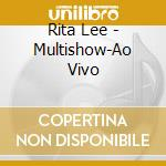 Multishow-ao vivo cd musicale di Rita Lee