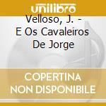 E os cavaleiros de j. 09 cd musicale di J. Velloso