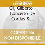Gilberto gil-concerto de cordas cd cd musicale di Gilberto Gil