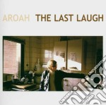 Aroah - The Last Laugh cd musicale di AROAH