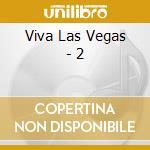 Viva las vegas vol.2 cd musicale
