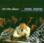 Frank Sinatra - No One Cares cd musicale di FRANK SINATRA