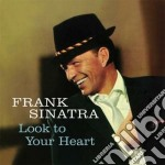 Look to your heart cd musicale di FRANK SINATRA