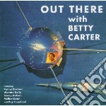 Betty Carter - Out There With... cd musicale di CARTER BENNY