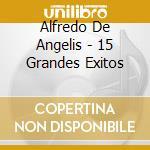 15 GRANDES EXITOS cd musicale di DE ANGELIS ALFREDO