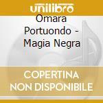 Omara Portuondo - Magia Negra cd musicale di PORTUONDO OMARA