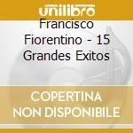 15 GRANDES EXITOS cd musicale di FRANCISCO FIORENTINO