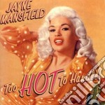 Jayne Mansfield - Too Hot To Handle cd musicale di MANSFIELD JAYNE