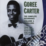 Goree Carter - The Complete Recordings Vol.1 1949-1951 cd musicale di CARTER GOREE