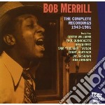 Bob Merrill - The Complete Recordings 1943-1961 cd musicale di MERRILL BOB
