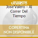 Jose'Valero - Al Correr Del Tiempo cd musicale di VALERO JOSE'