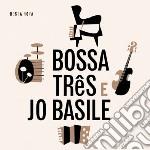 Bossa Tres & Joe Basile - Bossa Nova cd musicale di BOSSA TRES & JOE BAS