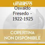 Osvaldo Fresodo - 1922-1925 cd musicale di OSVALDO FRESEDO Y OR